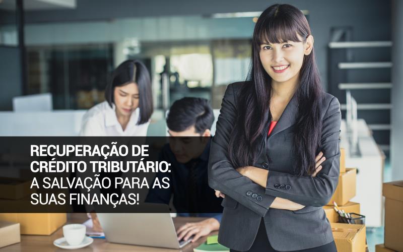 Recuperação de Crédito TributárioRecuperação de Crédito Tributário