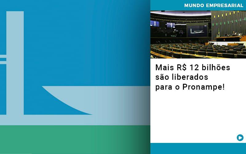 mais-de-r-s-12-bilhoes-sao-liberados-para-pronampe