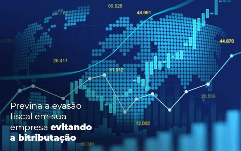 Previna A Evasao Fiscal Em Sua Empresa Evitando A Bitributacao Post (1) - Quero montar uma empresa