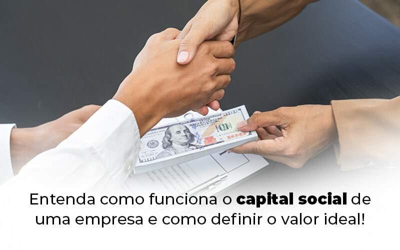Entenda Como Funciona O Capital Social De Uma Empresa E Como Definir O Valor Ideal Blog (1) - Quero montar uma empresa